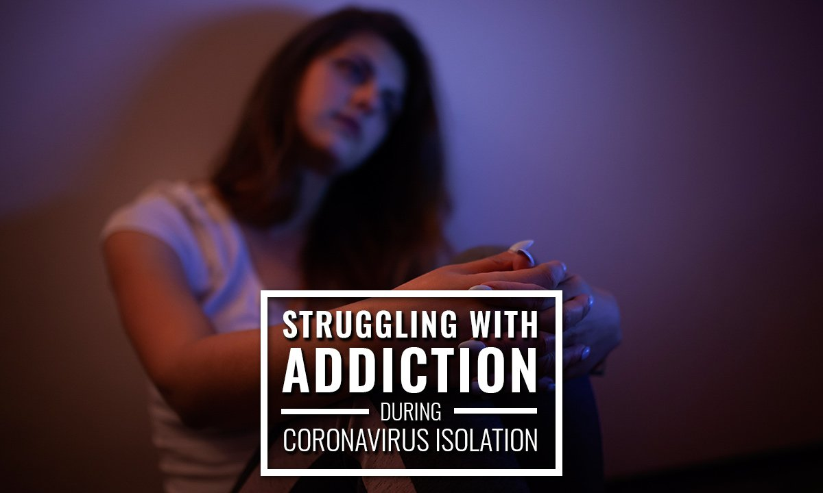 Struggling with addiction in isolation