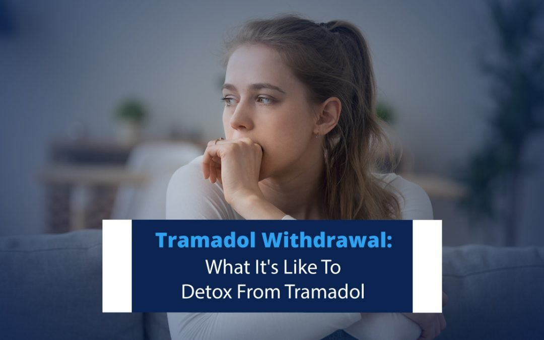 Tramadol Withdrawal: What It's Like To Detox From Tramadol
