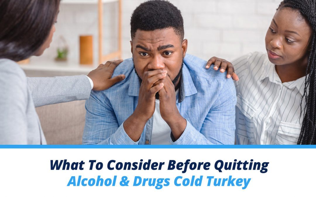 What To Consider Before Quitting Alcohol & Drugs Cold Turkey