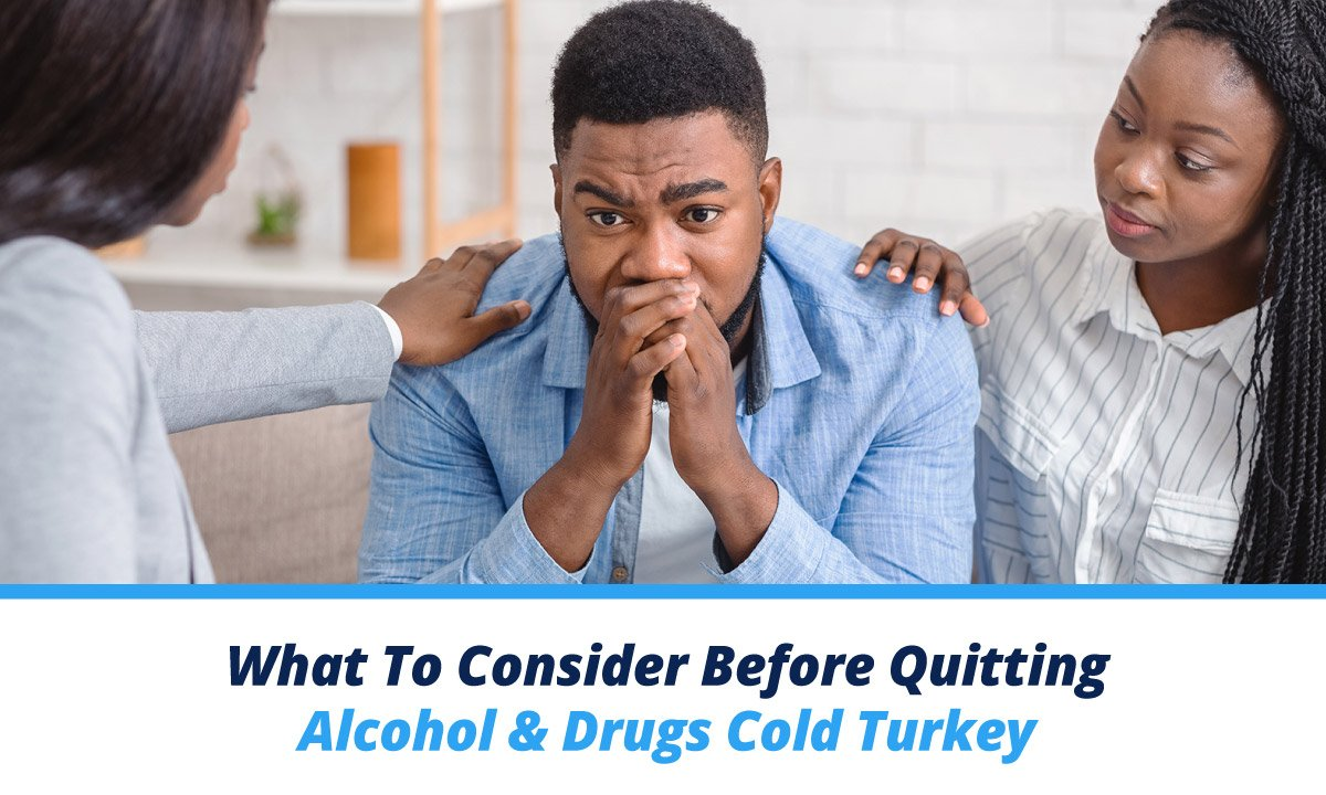 What to consider before quitting alcohol and drugs cold turkey