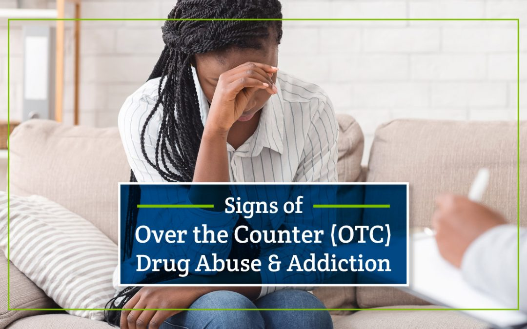 Signs of Over the Counter (OTC) Drug Abuse & Addiction
