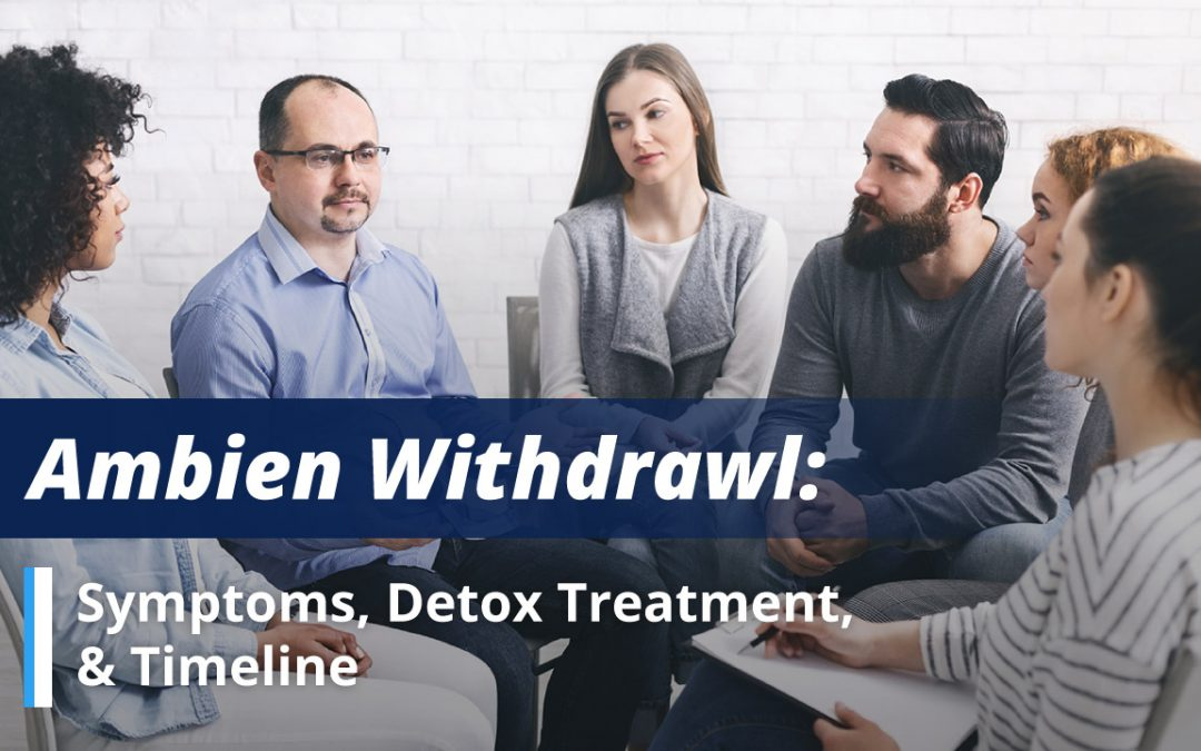Ambien Withdrawal: Symptoms, Detox Treatment, & Timeline